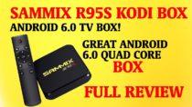 A REALLY SOLID ANDROID KODI BOX REVIEW – THE SAMMIX R955 AMLOGIC 4K BOX!!