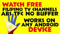 HOW TO WATCH FREE FILIPINO PINOY CHANNELS TFC, ABS-CBS & MORE ON ANY ANDROID DEVICE – BUFFER FREE