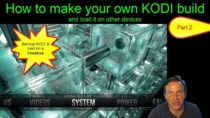 Part 2: How to make your own KODI build and make it PORTABLE.