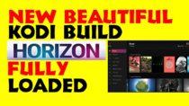 SAY HELLO TO HORIZONS A BEAUTIFUL FULLY LOADED KODI 17 BUILD